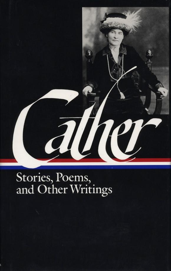 Cather: Stories, Poems, and Other Writings bosh and flapdoodle – poems