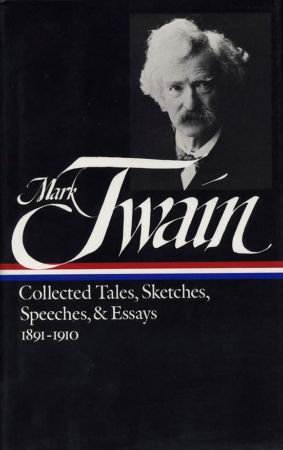Twain: Collected Tales, Sketches, Speeches, and Essays, Volume 2: 1891-1910 tales