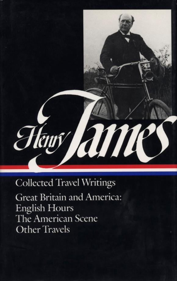 Henry James: Travel Writings 1 henry james travel writings 1