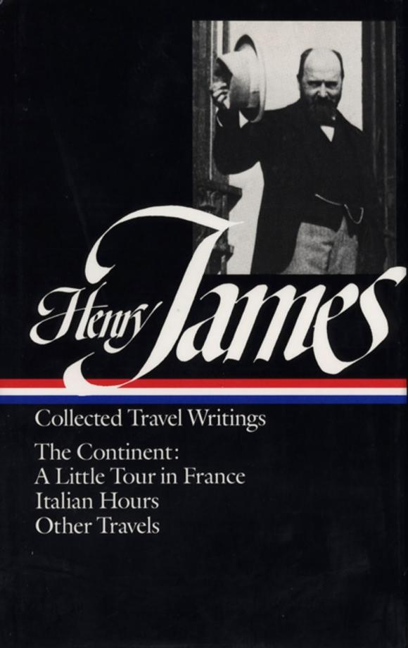 Henry James: Travel Writings 2 henry james travel writings 1