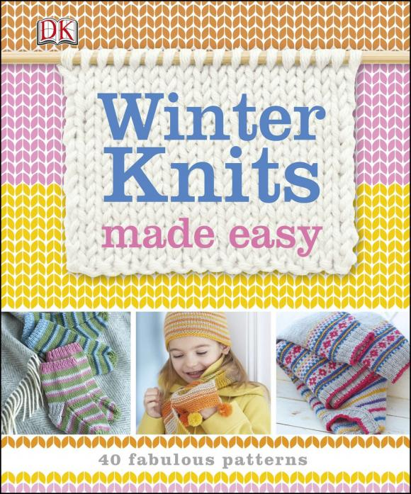 Winter Knits Made Easy drop dead easy knits