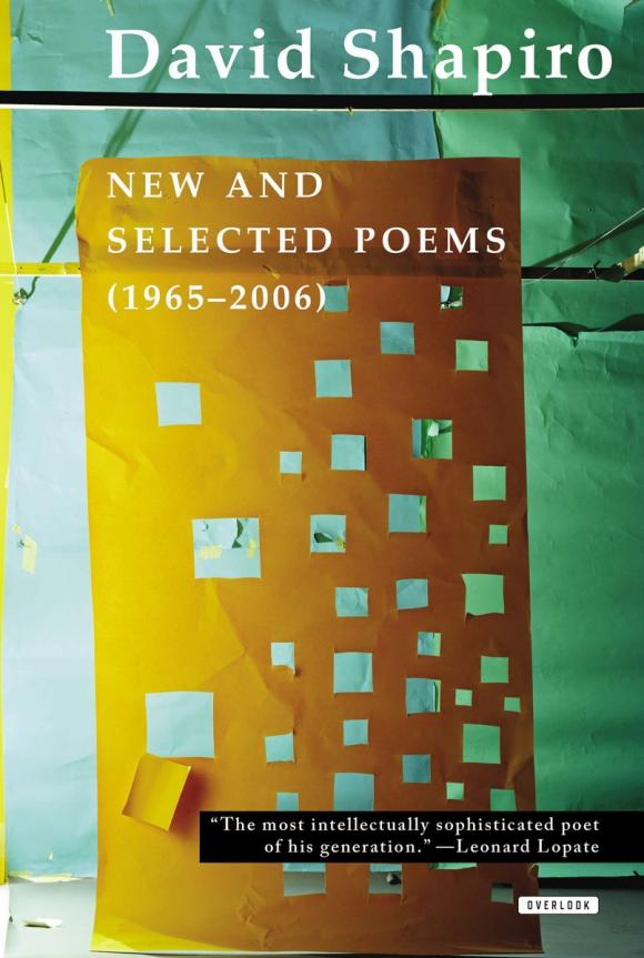 The Selected Poems of David Shapiro dream of the unified field – selected poems 1974–1994