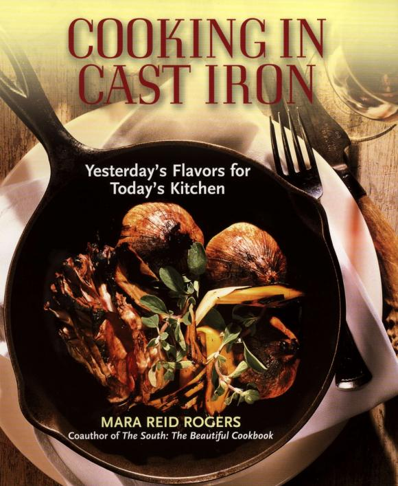Cooking in Cast Iron new cast iron skillet cookbook