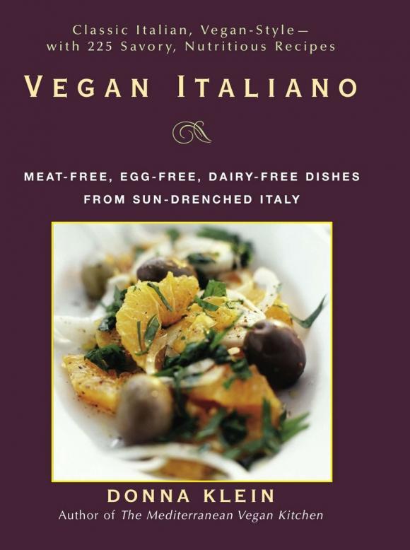 Vegan Italiano 15 minute vegan fast modern vegan cooking