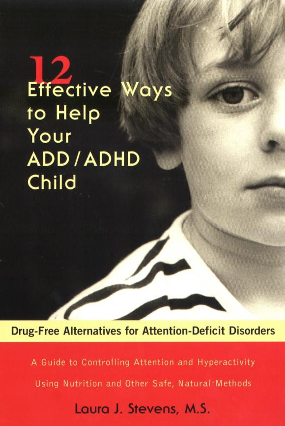 Twelve Effective Ways to Help Your ADD/ADHD Child