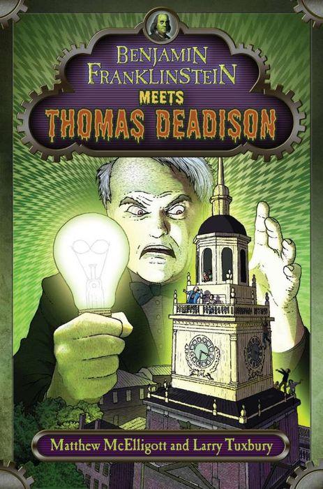 Benjamin Franklinstein Meets Thomas Deadison