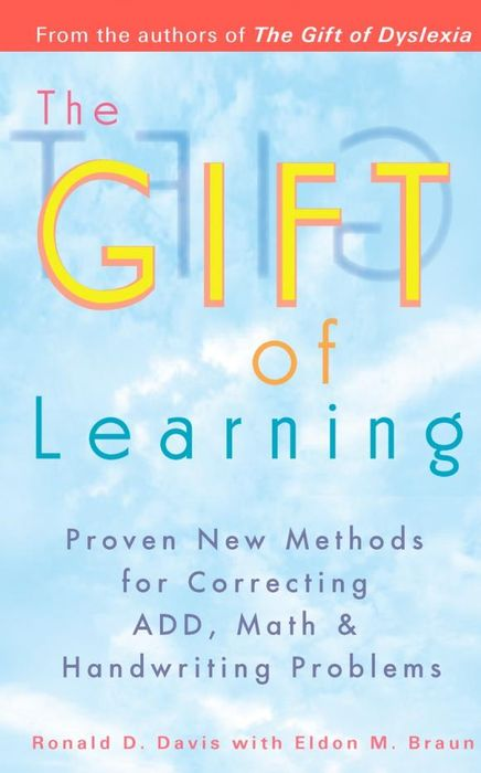 The Gift of Learning: Proven New Methods for Correcting ADD, Math & Handwriting Problems belousov a security features of banknotes and other documents methods of authentication manual денежные билеты бланки ценных бумаг и документов