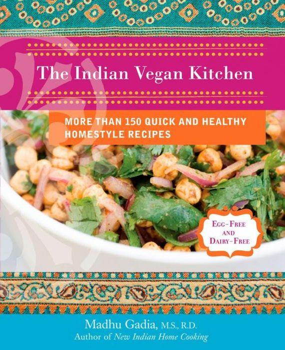 The Indian Vegan Kitchen 15 minute vegan fast modern vegan cooking