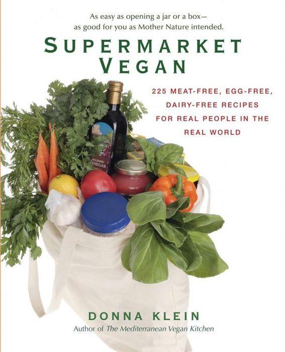 Supermarket Vegan 15 minute vegan fast modern vegan cooking