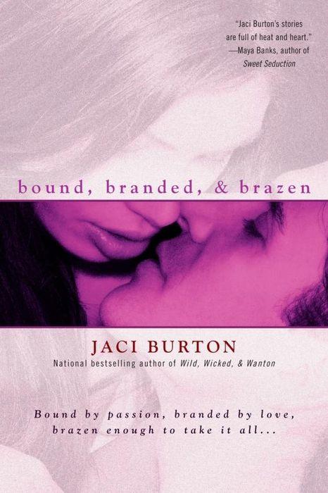 Bound, Branded, & Brazen bound branded