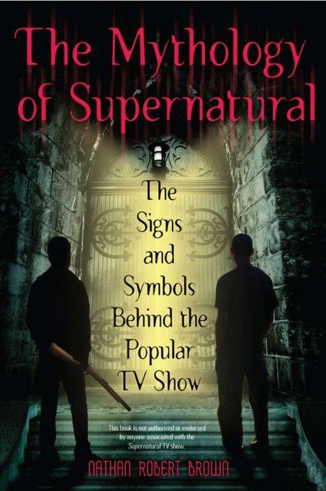 The Mythology of Supernatural the mythology of supernatural