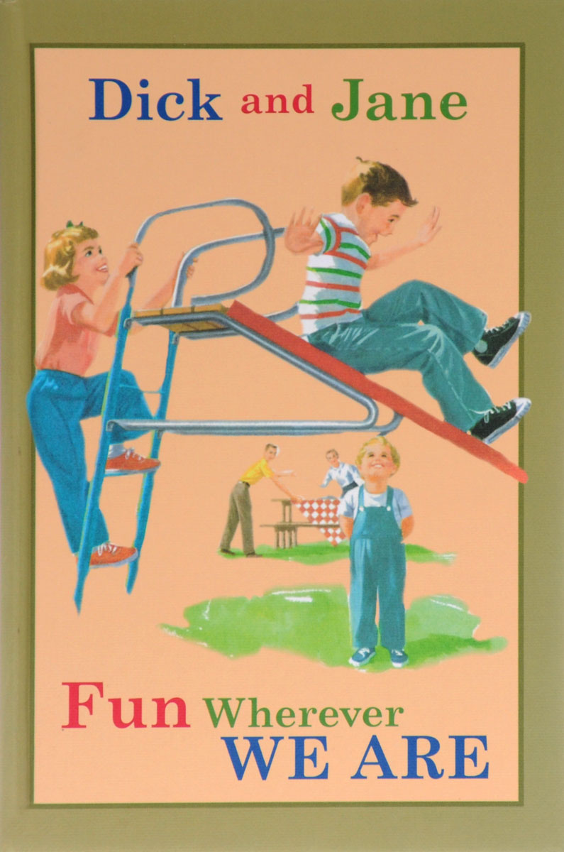 Dick and Jane: Fun Wherever We Are briefer dick dick briefer s frankenstein