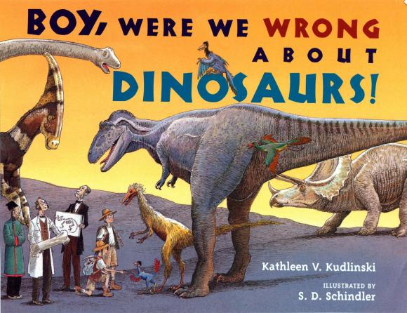 Boy, Were We Wrong About Dinosaurs! about a boy