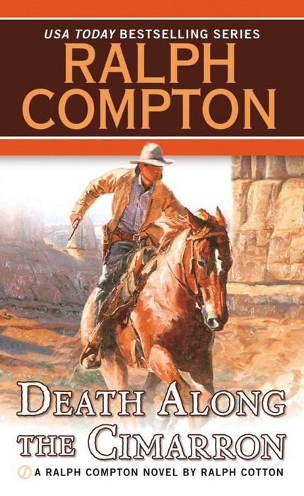 Ralph Compton Death Along the Cimarron ralph compton ride the hard trail