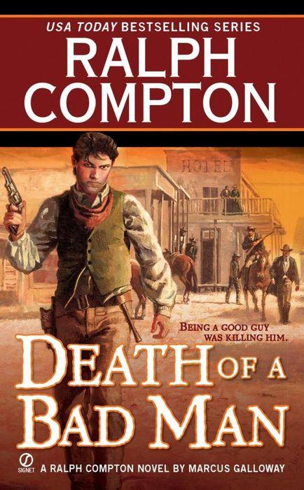 Ralph Compton Death of a Bad Man ralph compton ride the hard trail