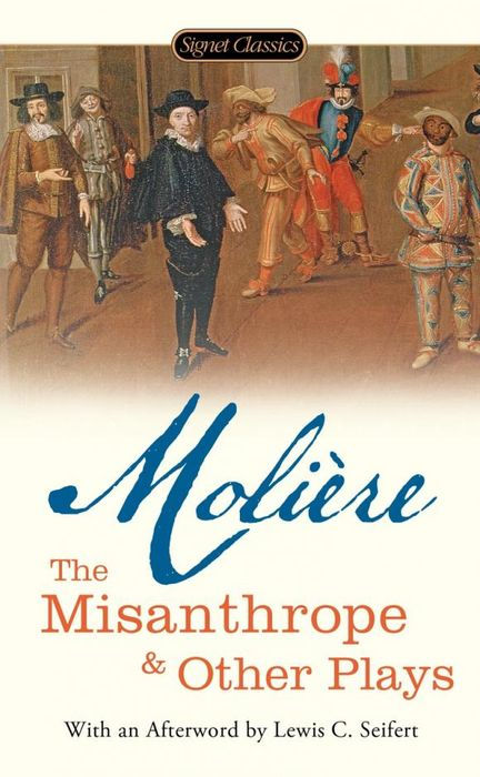 The Misanthrope and Other Plays four plays