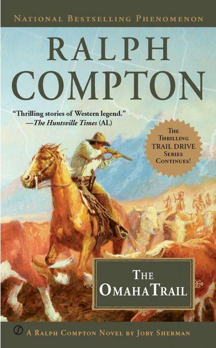 Ralph Compton the Omaha Trail ralph compton shadow of the gun