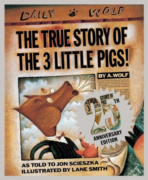 The True Story of the Three Little Pigs 25th Anniversary Edition зиновьева л fairy tales three little pigs три поросенка thumbelina дюймовочка