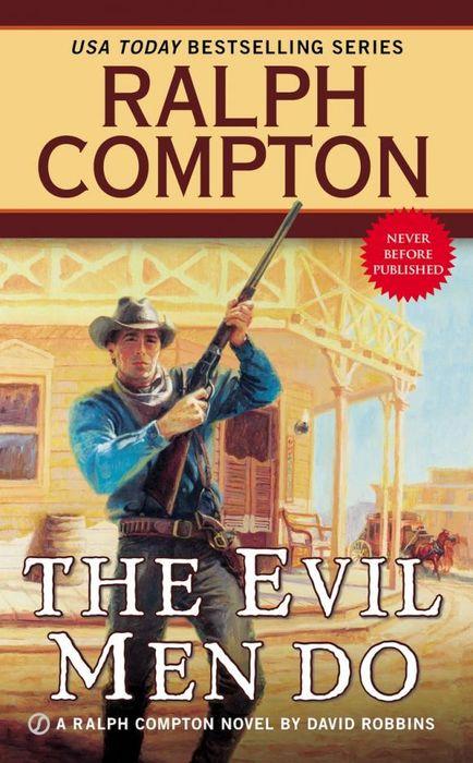Ralph Compton the Evil Men Do ralph compton ride the hard trail