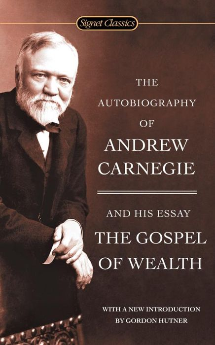 The Autobiography of Andrew Carnegie and the Gospel of Wealth the autobiography of henry viii