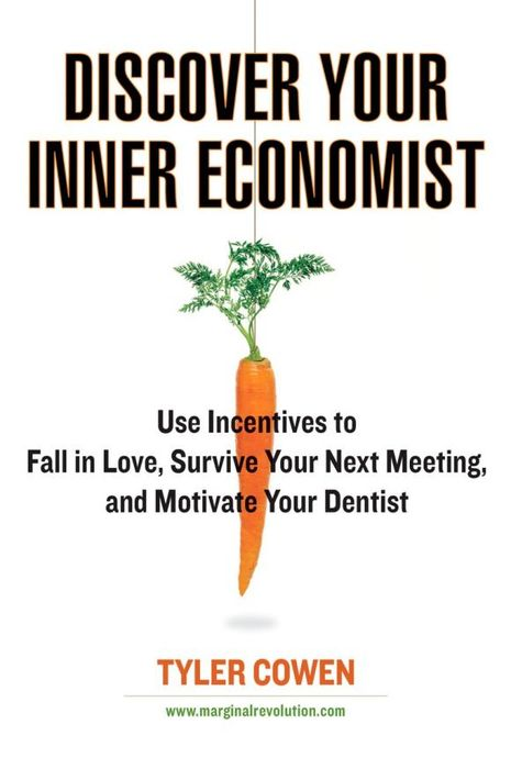 Discover Your Inner Economist bill george discover your true north