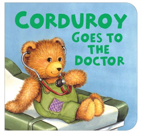 Corduroy Goes to the Doctor (lg format) corduroy goes to school