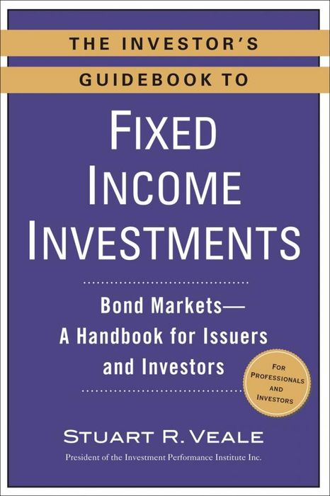 The Investor's Guidebook to Fixed Income Investments moorad choudhry fixed income securities and derivatives handbook