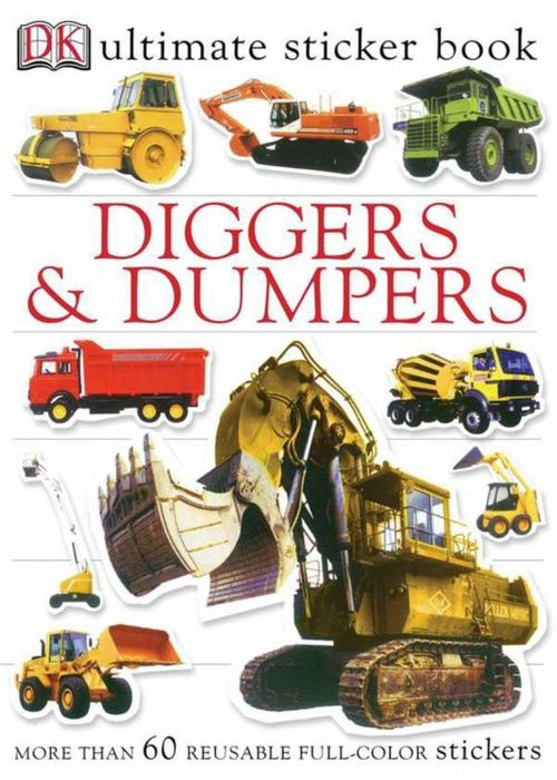 Ultimate Sticker Book: Diggers and Dumpers ultimate sticker books dog