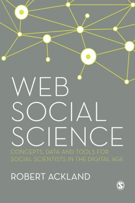 Web Social Science: Concepts, Data and Tools for Social Scientists in the Digital Age dionne kasian lew the social executive how to master social media and why it s good for business