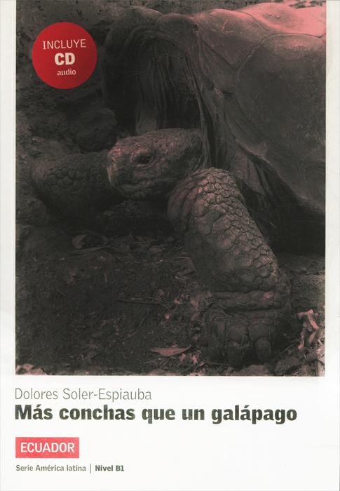 Mas conchas que un galapago: Ecuador: Nivel B1 (+ CD)