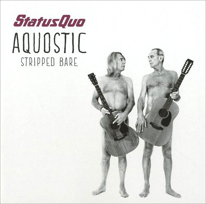 Status Quo Status Quo. Aquostic. Stripped Bare status quo status quo piledriver deluxe edition 2 cd