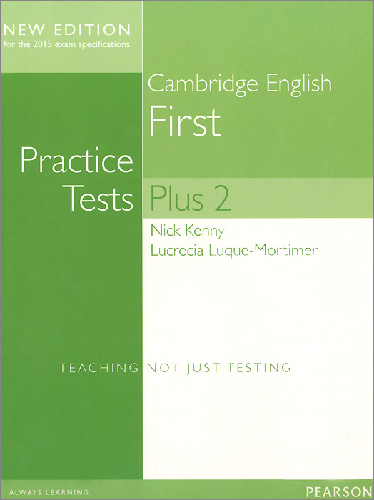 Cambridge English First: Practice Tests Plus 2: New Edition: Teaching Not Just Testing kislis 4874