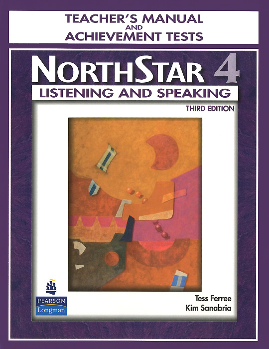 NorthStar: Listening and Speaking: Level 4: Teacher's Manual and Achievment Tests (+ CD) northstar listening and speaking level 4 teacher's manual and achievment tests cd