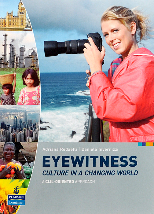 Eyewitness: Culture in a Changing World: A CLIL-Oriented Approach