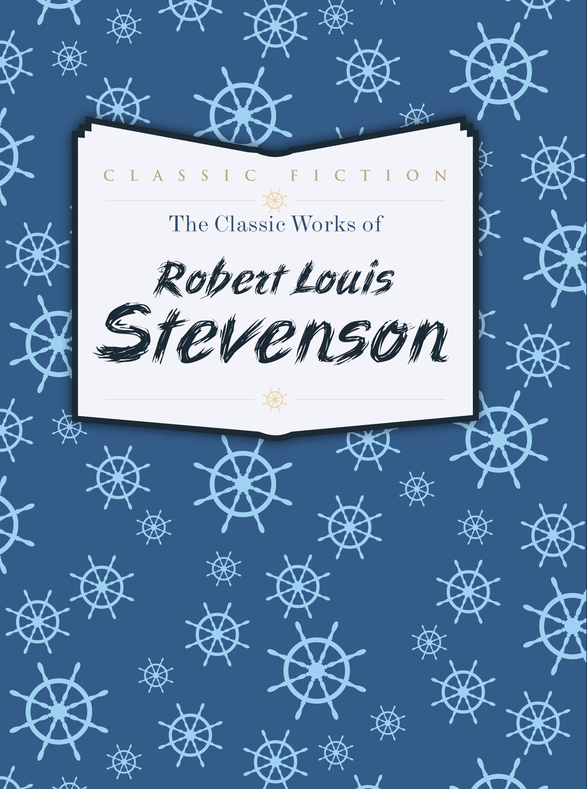 Classic Works of Robert Louis Stevenson (HB) robert louis stevenson the works of robert louis stevenson – swanston edition volume 6