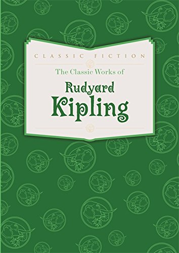 The Classic Works of Rudyard Kipling rudyard kipling kim