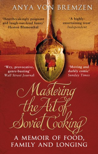 Mastering the Art of Soviet Cooking bremzen a mastering the art of soviet cooking