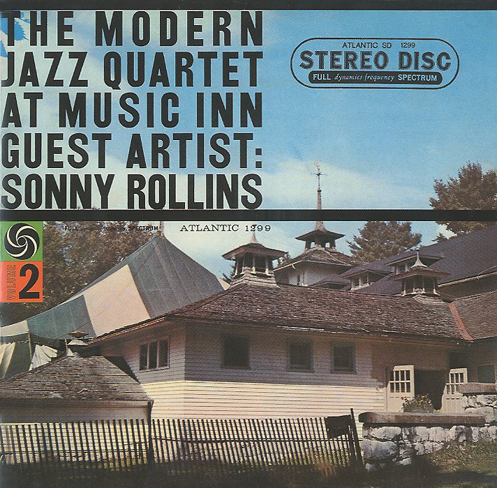 The Modern Jazz Quartet,Сонни Роллинз The Modern Jazz Quartet. The Modern Jazz Quartet At Music Inn. Volume 2. The Guest Artist Sonny Rollins сонни роллинз sonny rollins holding the stage road shows vol 4