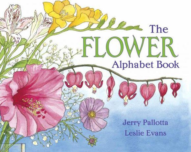 The Flower Alphabet Book jerry pallotta the flower alphabet book