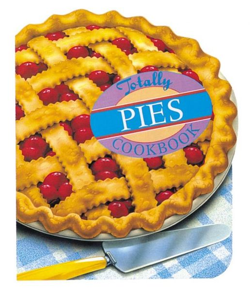 Totally Pies Cookbook totally corn cookbook