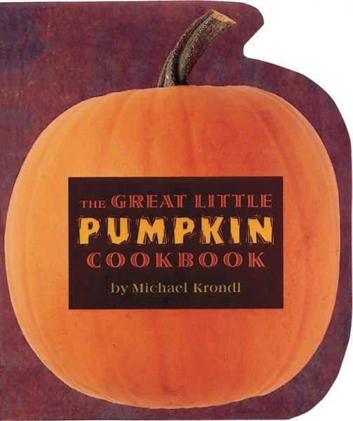 The Great Little Pumpkin Cookbook the i hate kale cookbook