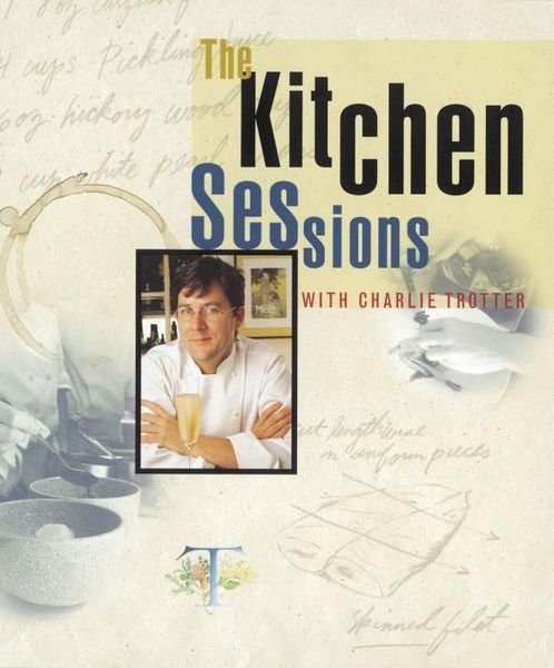 The Kitchen Sessions with Charlie Trotter