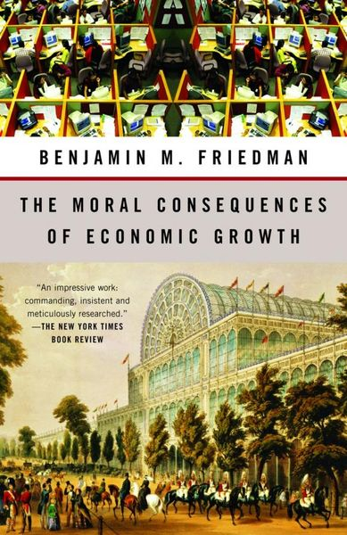 The Moral Consequences of Economic Growth addison wiggin endless money the moral hazards of socialism