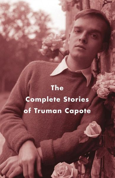 The Complete Stories of Truman Capote цена и фото