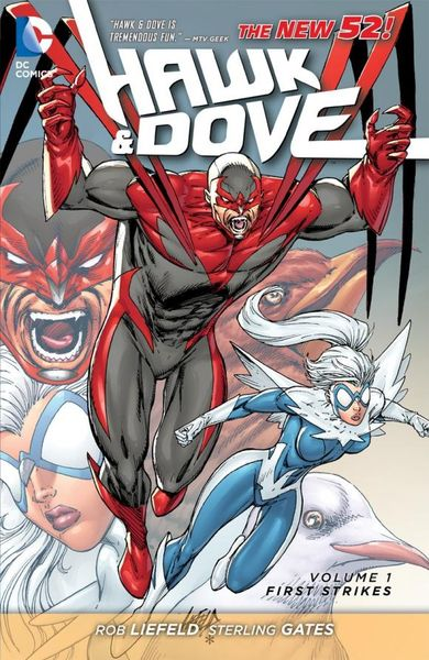 Hawk and Dove Vol. 1: First Strikes (The New 52) и савицкая the ant and the dove муравей и голубика выпуск 4