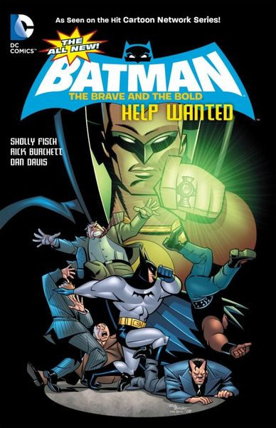The All-New Batman: The Brave and the Bold Vol. 2: Help Wanted batman the golden age vol 4