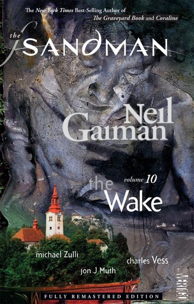 Sandman Vol. 10: The Wake (New Edition) gaiman neil sandman vol 06 new ed