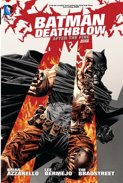 Batman/Deathblow: After the Fire Deluxe Edition the fire