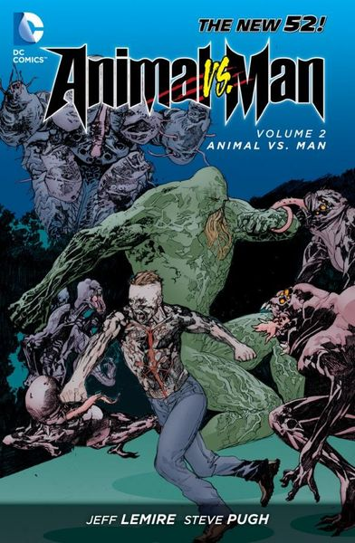Animal Man Vol. 2: Animal Vs. Man (The New 52) the dam deluged gasping ganges vol 2