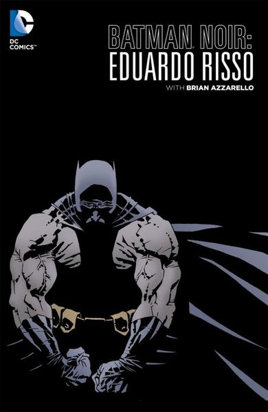 Batman Noir: Eduardo Risso: The Deluxe Edition купить